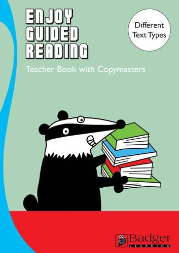 Enjoy Guided Reading Exploring Different Text Types for Years 5 & 6 Teacher Book & CD Badger Learning