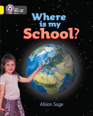 Where is My School?: Band 03/Yellow Badger Learning