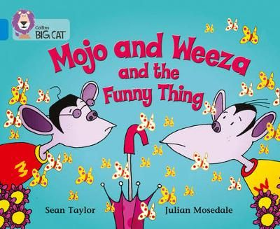 Mojo and Weeza and the Funny Thing: Band 04/Blue Badger Learning
