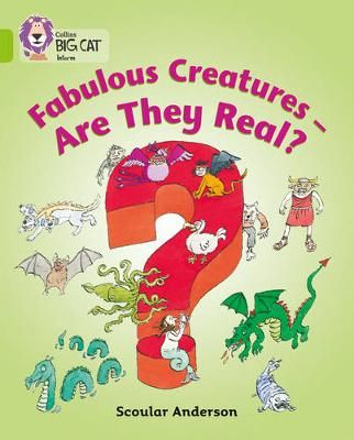 Fabulous Creatures - are They Real?: Band 11/Lime Badger Learning