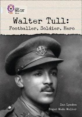 Walter Tull: Footballer, Soldier, Hero Badger Learning