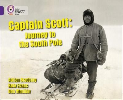 Captain Scott: Journey to the South Pole: Band 08/Purple (Collins Big Cat) Badger Learning