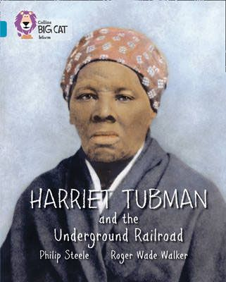 Harriet Tubman and the Underground Railroad Badger Learning