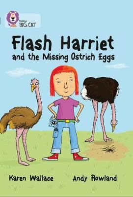 Flash Harriet and the Missing Ostrich Eggs Badger Learning