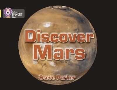 Discover Mars!: Band 03/Yellow Badger Learning