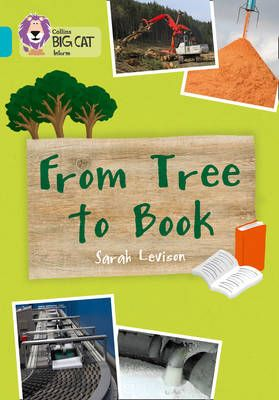From Tree to Book: Band 07/Turquoise Badger Learning