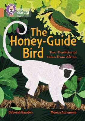 The Honey-Guide Bird: Two Traditional Tales from Africa Badger Learning