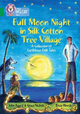 Full Moon Night in Silk Cotton Tree Village: A Collection of Caribbean Folk Tales Badger Learning