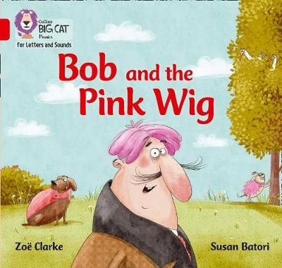 Bob and the Pink Wig Badger Learning