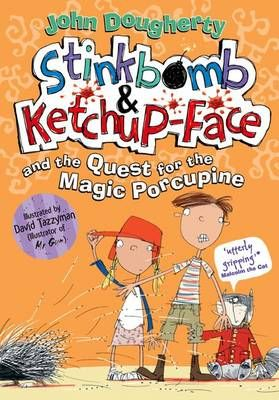 Stinkbomb and Ketchup-Face and the Quest for the Magic Porcupine Badger Learning