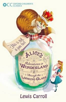 Oxford Children's Classics: Alice's Adventures in Wonderland & Through the Looking-Glass Badger Learning