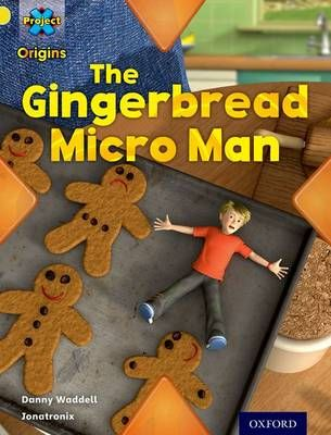 Project X Origins: Yellow Book Band, Oxford Level 3: Food: Gingerbread Micro-Man Badger Learning