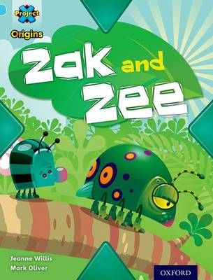Project X Origins: Light Blue Book Band, Oxford Level 4: Bugs: Zak and Zee Badger Learning