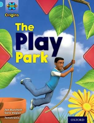 Project X Origins: Light Blue Book Band, Oxford Level 4: Toys and Games: The Play Park Badger Learning