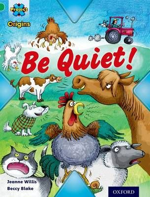 Project X Origins: Green Book Band, Oxford Level 5: Making Noise: Be Quiet! Badger Learning