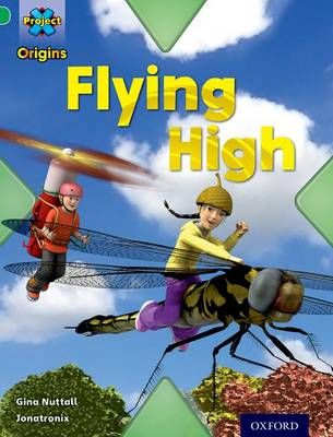 Project X Origins: Green Book Band, Oxford Level 5: Flight: Flying High Badger Learning