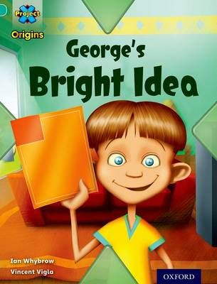 Project X Origins: Turquoise Book Band, Oxford Level 7: Discovery: George's Bright Idea Badger Learning