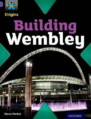 Project X Origins: Purple Book Band, Oxford Level 8: Buildings: Building Wembley Badger Learning