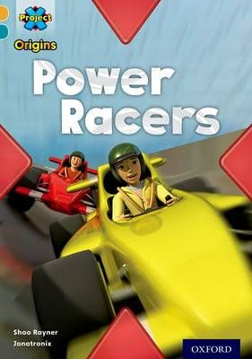 Project X Origins: Gold Book Band, Oxford Level 9: Head to Head: Power Racers Badger Learning