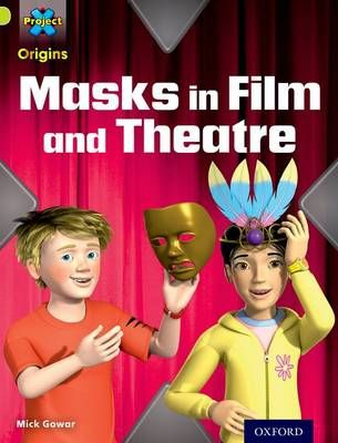 Masks in Film and Theatre Badger Learning