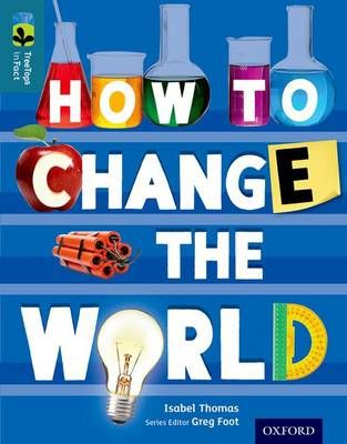 Oxford Reading Tree Treetops Infact: Level 19: How to Change the World Badger Learning