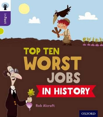 Oxford Reading Tree Infact: Level 11: Top Ten Worst Jobs in History Badger Learning