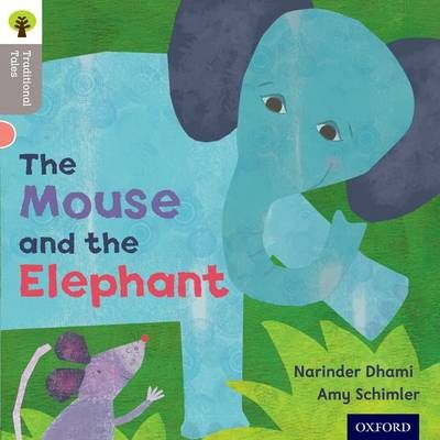 Oxford Reading Tree Traditional Tales: Level 1: The Mouse and the Elephant Badger Learning