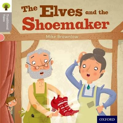 Oxford Reading Tree Traditional Tales: Level 1: the Elves and the Shoemaker Badger Learning