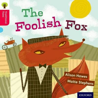 Oxford Reading Tree Traditional Tales: Level 4: The Foolish Fox Badger Learning