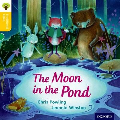 Oxford Reading Tree Traditional Tales: Level 5: The Moon in the Pond Badger Learning