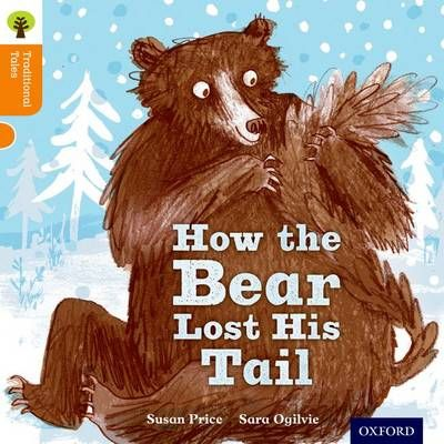 Oxford Reading Tree Traditional Tales: Level 6: The Bear Lost its Tail Badger Learning