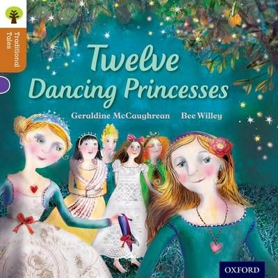 Oxford Reading Tree Traditional Tales: Level 8: Twelve Dancing Princesses Badger Learning
