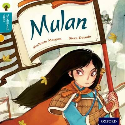Oxford Reading Tree Traditional Tales: Level 9: Mulan Badger Learning