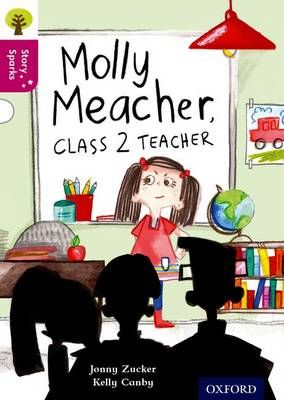 Oxford Reading Tree Story Sparks: Oxford Level 10: Molly Meacher, Class 2 Teacher Badger Learning