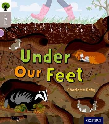 Oxford Reading Tree Infact: Oxford Level 1: Under Our Feet Badger Learning