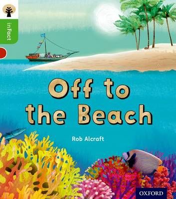 Oxford Reading Tree Infact: Oxford Level 2: Off to the Beach Badger Learning