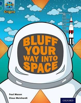 How to Bluff Your Way into Space Badger Learning