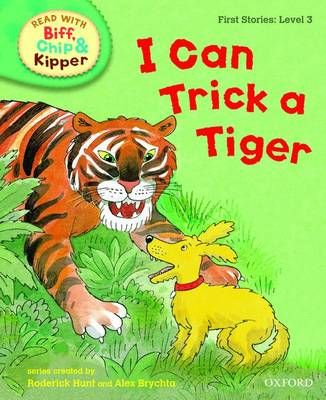Oxford Reading Tree Read with Biff, Chip, and Kipper: First Stories: Level 3: I Can Trick a Tiger Badger Learning