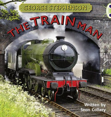 George Stephenson The Train Man Badger Learning