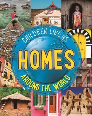 Children Like Us: Homes Around the World Badger Learning