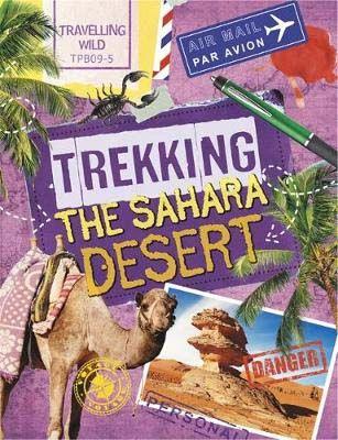Travelling Wild: Trekking the Sahara Badger Learning