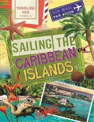 Travelling Wild: Sailing the Caribbean Islands Badger Learning