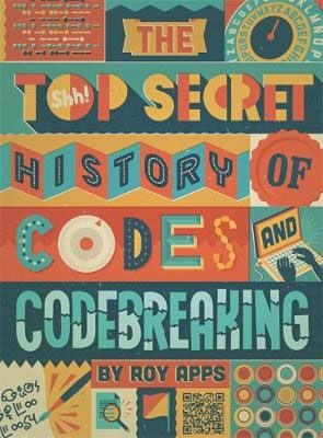 Top Secret History of Codes & Code Breaking Badger Learning