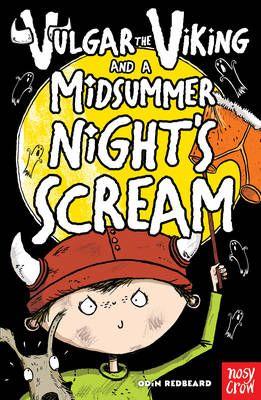 Vulgar the Viking and a Midsummer Nights Scream Badger Learning