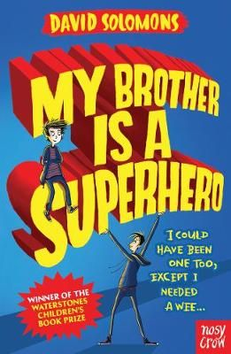 My Brother is a Superhero: Winner of the Waterstones Children's Book Prize Badger Learning