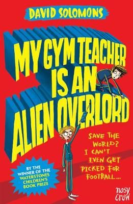 My Gym Teacher is an Alien Overlord Badger Learning
