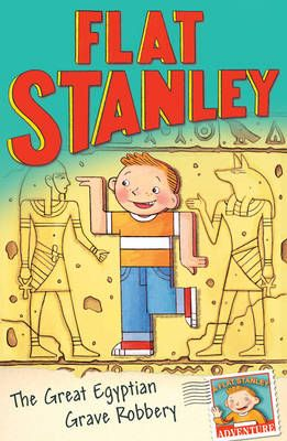 Jeff Brown's Flat Stanley: The Great Egyptian Grave Robbery Badger Learning