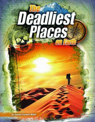 The Deadliest Places on Earth Badger Learning