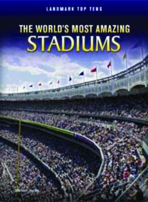 The World's Most Amazing Stadiums Badger Learning