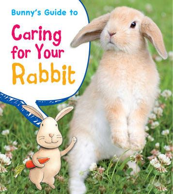 Bunny's Guide to Caring for Your Rabbit Badger Learning